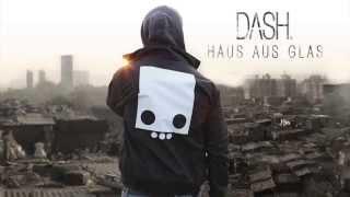 Dash - Haus aus Glas