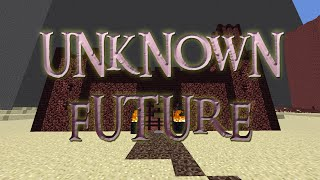 Unknown Future | Minecraft Custom Map