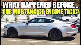 WHAT HAPPENED BEFORE THE 2018 MUSTANG GT ENGINE TICK - Stang Stories