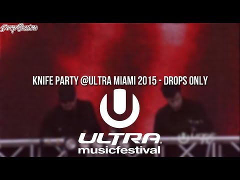 Knife Party @Ultra Miami 2015 - Drops Only
