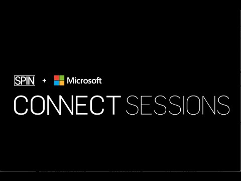 SPIN Presents The Connect Sessions Powered by Microsoft : Eps 1: Window Studies