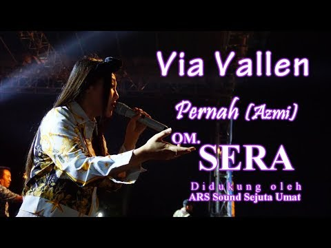 Via Vallen - Pernah (Azmi) - OM. SERA Live Ambarawa 2018 | HD Video