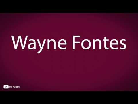 How to pronounce Wayne Fontes