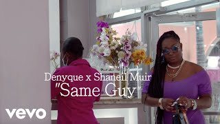 Shaneil Muir, Denyque - Same Guy (Official Music Video)