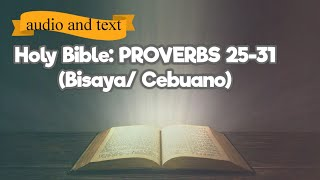 Holy Bible - The Book of PROVERBS 25-31 ( Bisaya/Cebuano)