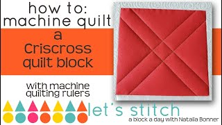 How-To Machine Quilt a Crisscross Quilt Block w/Natalia Bonner-Lets Stitch a Day- Day 9