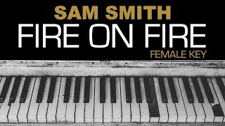 Sam Smith - Fire On Fire Karaoke Acoustic Piano Lyrics Instrumental Lyrics FEMALE KEY