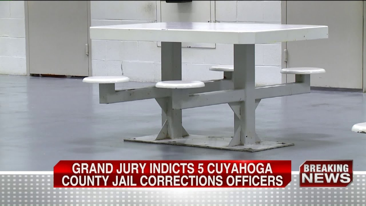 Grand jury indicts 5 Cuyahoga County Jail corrections officers