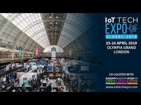 IoT Tech Expo Global 2019 | Olympia London | Event Highlights | IoT Conference & Exhibition