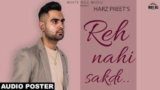 Reh Nahi Sakdi (Audio Poster) Harz Preet   Releasing on 21st Feb   White Hill Music