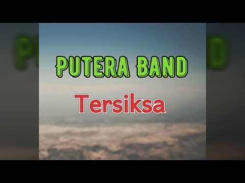 Putera Band - Tersiksa (Lirik)