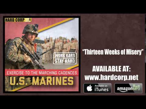 Thirteen Weeks of Misery (USMC Cadence)