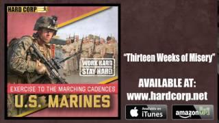 Thirteen Weeks of Misery - U.S. Marine Corps