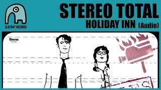 STEREO TOTAL - Holiday Inn [Audio]