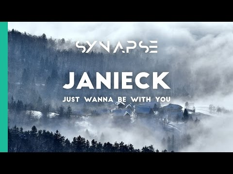 Janieck - Just Wanna Be With You [Free]