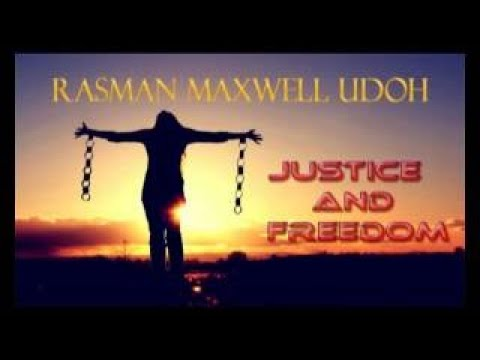 Rasman Maxwell Udoh Justice vesves Freedom Latest Nigerian Audio Highlife Music