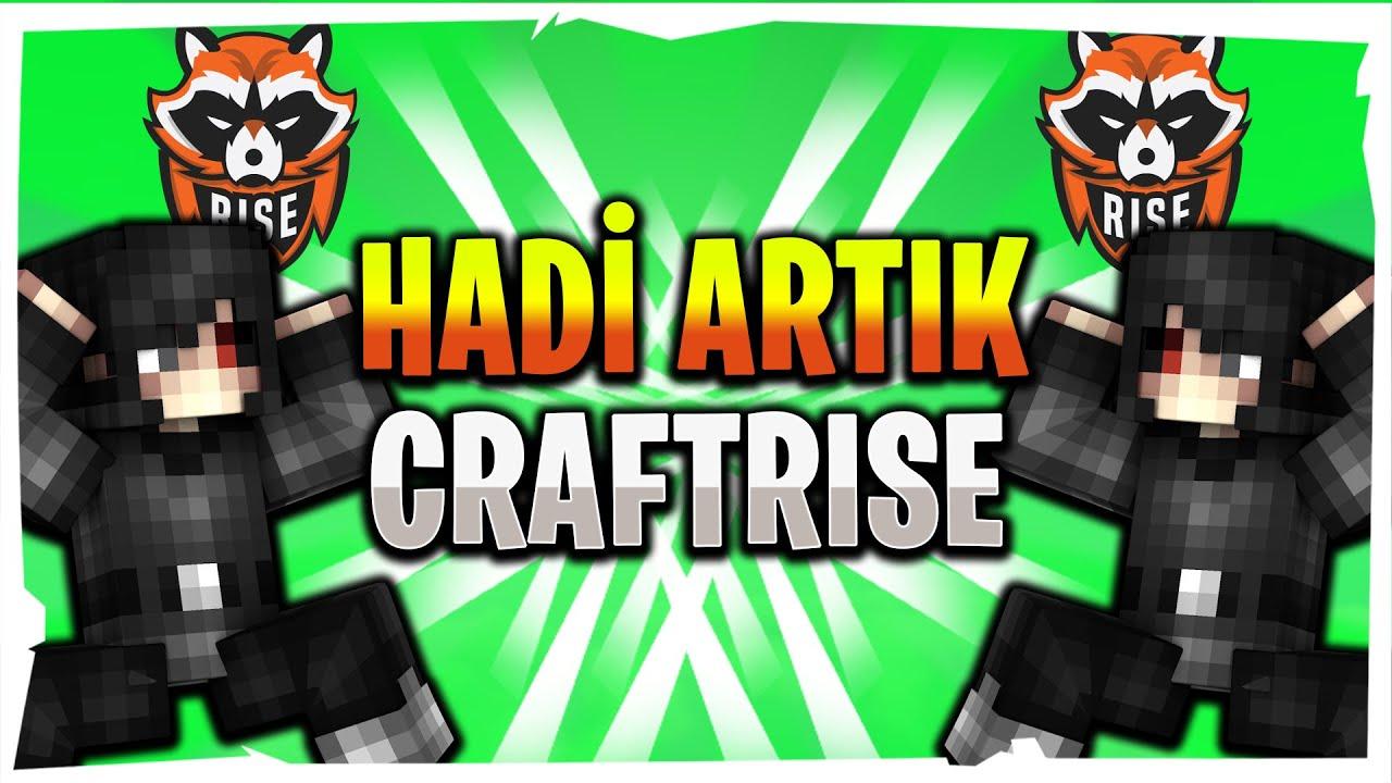 HADİ ARTIK CRAFTRISE !
