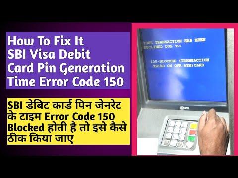 How To Solve The Error Code 150 blocked In SBI Visa Debit