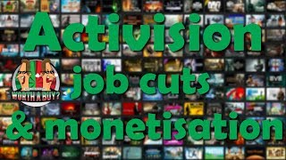 Activision Job Cuts and Monetisation - Worthalootcrate?