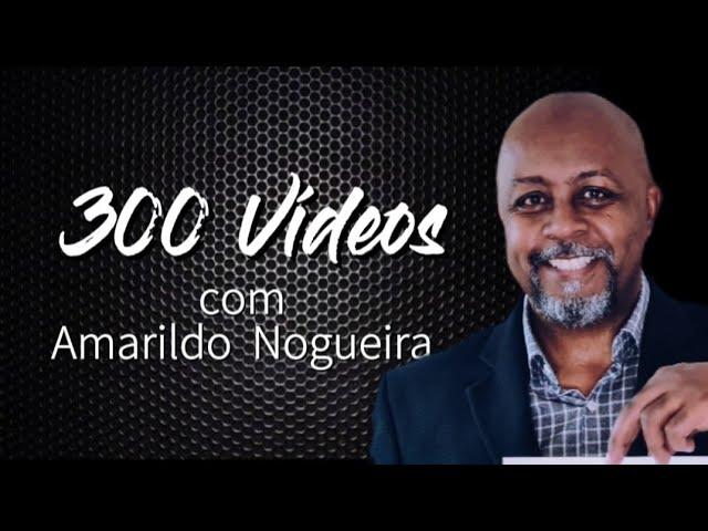 DETERMINAÇÃO! 300 vídeos, diários, com Amarildo  Nogueira