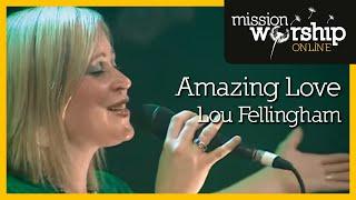 Lou Fellingham - Amazing Love