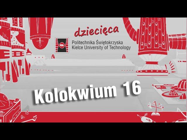 Kolokwium 16   Dziecięca Politechnika Świętokrzyska