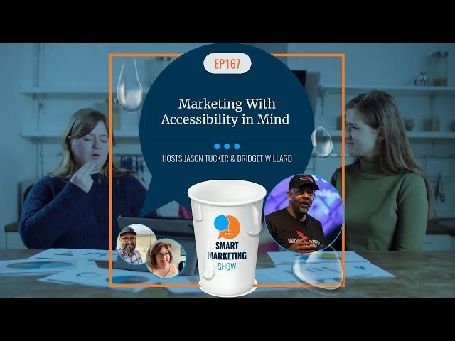 EP167 - Marketing With Accessibility in Mind - Smart Marketing Show