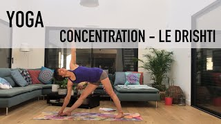 Yoga - Concentration - Le Drishti