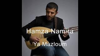 Hamza Namira - Ya Mazloum