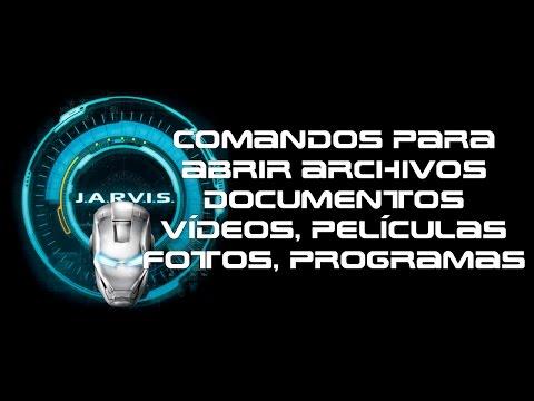Comandos para el asistente virtual Jarvis para abrir, documentos, vídeos y Archivos