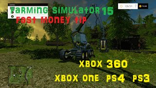 Fast Money Tip Farming Simulator 15 (Xbox 360/Xbox One/ps4/ps3/PC)