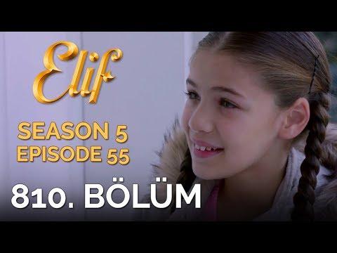 Elif 810  Bölüm   Season 5 Episode 55 - Популярные видеоролики!