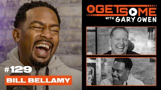 Bill Bellamy | #GetSome Ep. 129 with Gary Owen