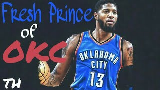 Paul George- Fresh Prince of OKC- 2017 Thunder Hype Mix [HD]