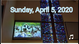 April 5, 2020 - Palm Sunday Worship Service