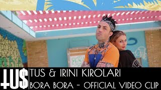 Tus & Irini Kirolari - Bora Bora - Official Video Clip