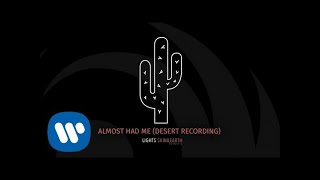Lights- Almost Had Me (Desert Recording) [Official Audio]