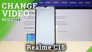 How to Change Video Resolution in REALME C15 – Find Video Quality Options