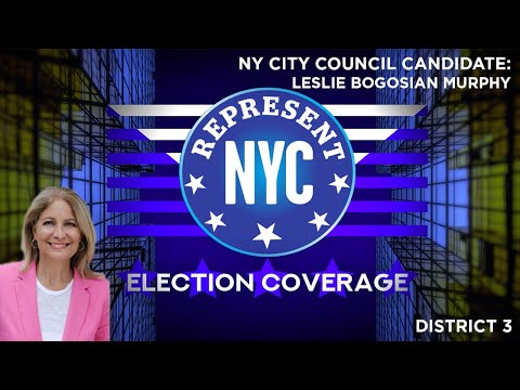 Represent NYC Election Coverage:  Leslie Boghosian Murphy Candidate Statement