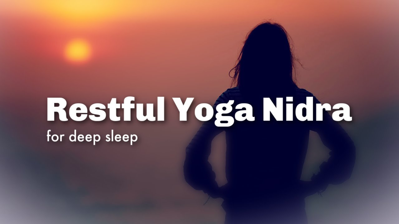 Fall Asleep With Yoga Nidra Guided Meditation For Deep Restful Sleep Youtube Yoga Nidra Guided Meditation Guided Meditation For Sleep