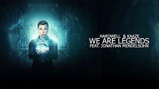 Hardwell KAAZE Feat Jonathan Mendelsohn We Are Legends Original Mix