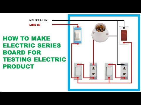 How To Make Electric Series Parallel Testing Board For Testing Electric Product Youtube