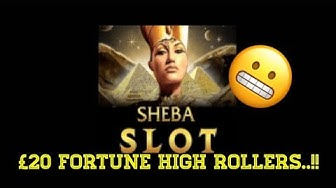 **SHEBA New Game**William Hill Slot £20 High Rollers.