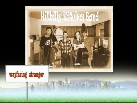 Awesome The Hillbilly Kitchen Band: Wayfaring Stranger