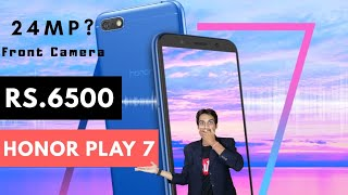 Honor Play 7 Launched at Rs.6500 | 24MP Front Camera? Full Specifications