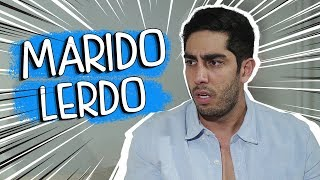 Marido Lerdo - DESCONFINADOS