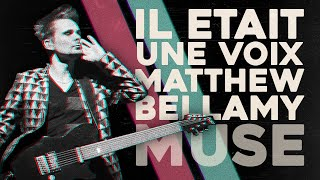 BinB - Il était une voix... Matthew Bellamy // Muse