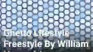 Ghetto Lifestyle Freestyle By William Howard-Lawrence