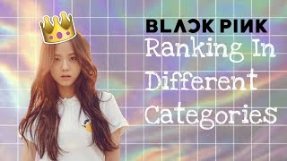 BLACKPINK Ranking in Different Categories 2018