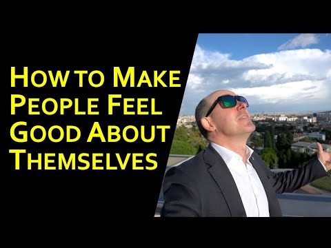 How to Help People feel Good about Themselves